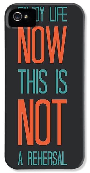 Wise iPhone 5 Cases - Enjoy Life Now Poster iPhone 5 Case by Naxart Studio