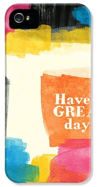 Greeting iPhone 5 Cases - Have A Great Day- Colorful Greeting Card iPhone 5 Case by Linda Woods