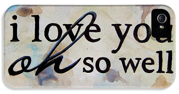 Husband iPhone 5 Cases - I Love You Oh So Well iPhone 5 Case by Michelle Eshleman