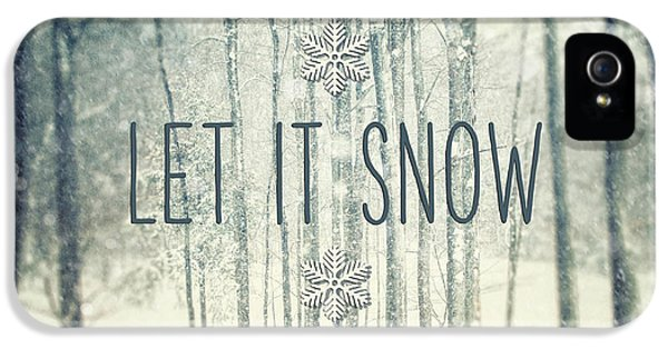 Snow iPhone 5 Cases - Let it Snow Winter and Holiday Art Christmas Quote iPhone 5 Case by Lisa Russo