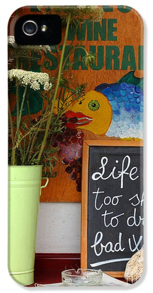 Bob Christopher iPhone 5 Cases - Life Is Too Short iPhone 5 Case by Bob Christopher