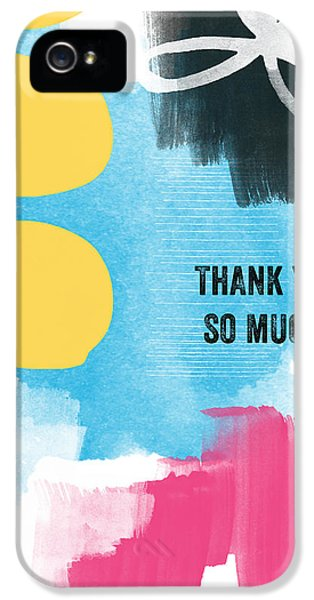 Greeting iPhone 5 Cases - Thank You So Much- Colorful Greeting Card iPhone 5 Case by Linda Woods