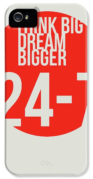 Wise iPhone 5 Cases - Think Big Dream Bigger Poster iPhone 5 Case by Naxart Studio