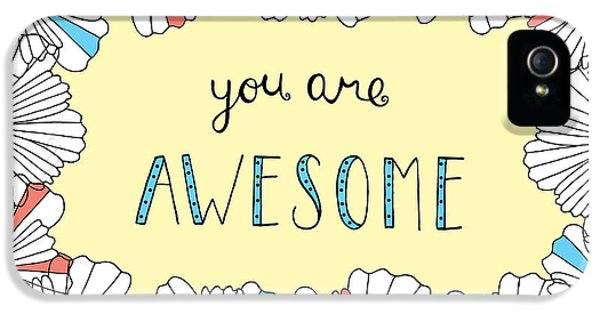 Speech iPhone 5 Cases - You Are Awesome iPhone 5 Case by Susan Claire