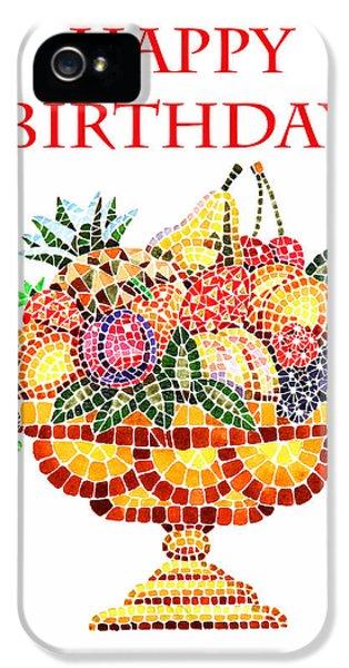 Mosaic iPhone 5 Cases - Happy Birthday Card Fruit Vase Mosaic iPhone 5 Case by Irina Sztukowski