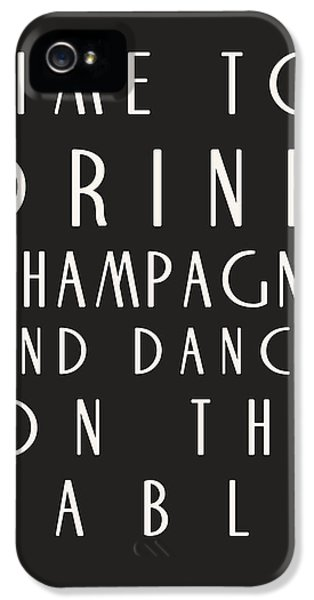Tables iPhone 5 Cases - Time to Drink Champagne iPhone 5 Case by Nomad Art And  Design