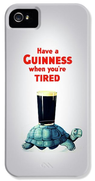Guinness When You're Tired IPhone 5 / 5s Case by Mark Rogan