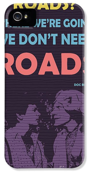 Back To The Future - We Dont Need Roads IPhone 5 / 5s Case by Pablo Franchi