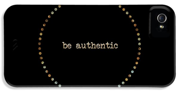 Be Authentic IPhone 5 / 5s Case by Liesl Marelli