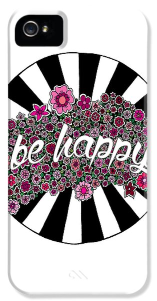 Be Happy IPhone 5 / 5s Case by Elizabeth Davis