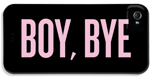 Boy, Bye IPhone 5 / 5s Case by Randi Fayat