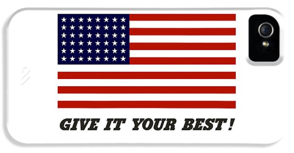 American Flag iPhone 5 Cases - Give It Your Best American Flag iPhone 5 Case by War Is Hell Store