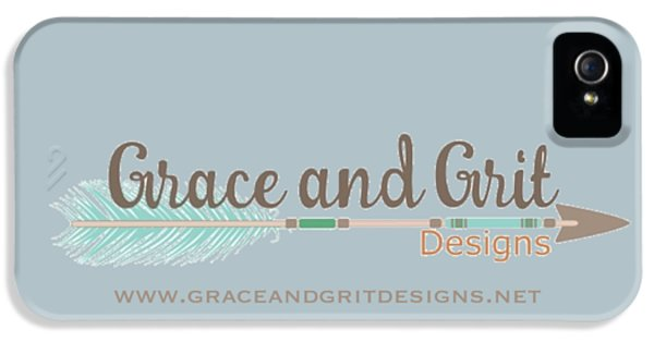Grace And Grit Logo IPhone 5 / 5s Case by Elizabeth Taylor