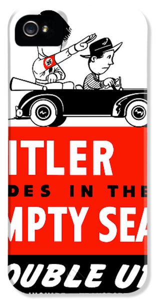Conservation iPhone 5 Cases - Hitler Rides In The Empty Seat iPhone 5 Case by War Is Hell Store