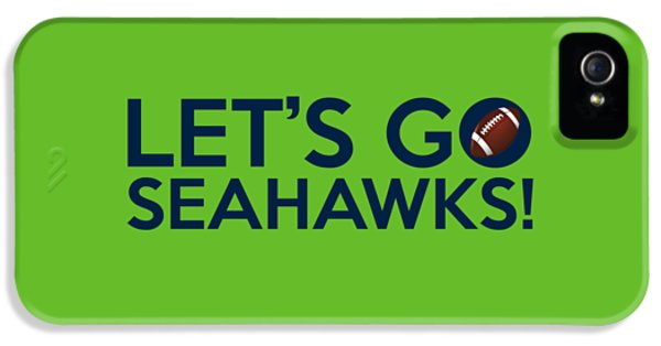 Let's Go Seahawks IPhone 5 / 5s Case by Florian Rodarte