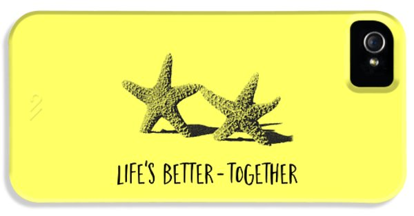 Life Is Better Together Sketch Tee IPhone 5 / 5s Case by Edward Fielding