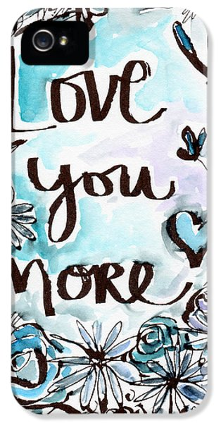 Love You More- Watercolor Art By Linda Woods IPhone 5 / 5s Case by Linda Woods