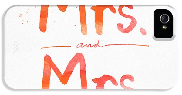 Wife iPhone 5 Cases - Mrs and Mrs iPhone 5 Case by Linda Woods