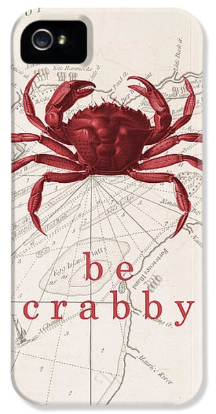 Ocean Quotes Be Crabby Print IPhone 5 / 5s Case by Erin Cadigan