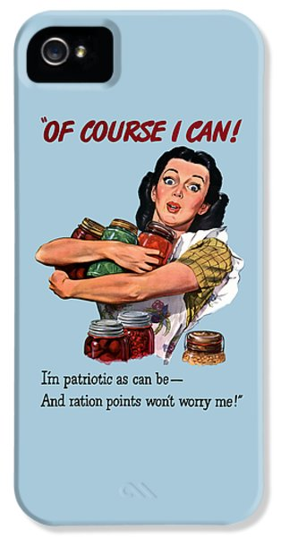 Americana iPhone 5 Cases - Of Course I Can -- WW2 Propaganda iPhone 5 Case by War Is Hell Store