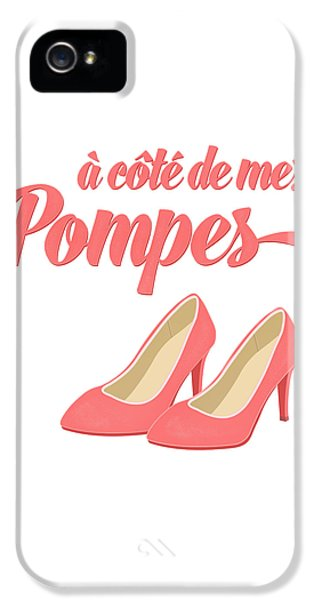 Pink High Heels French Saying IPhone 5 / 5s Case by Antique Images