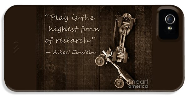 Play Is The Highest Form Of Research. Albert Einstein  IPhone 5 / 5s Case by Edward Fielding