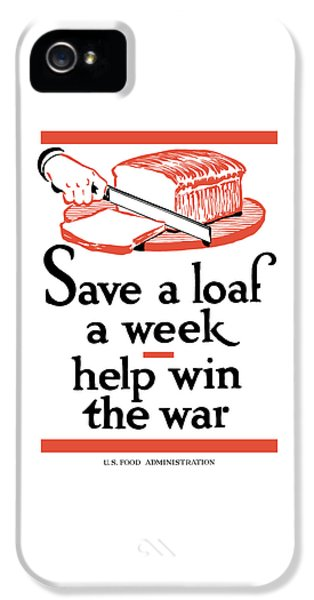 Conservation iPhone 5 Cases - Save A Loaf A Week iPhone 5 Case by War Is Hell Store