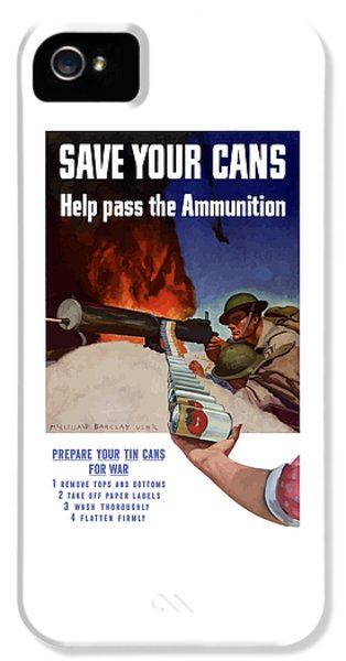 Conservation iPhone 5 Cases - Save Your Cans Help Pass The Ammunition iPhone 5 Case by War Is Hell Store