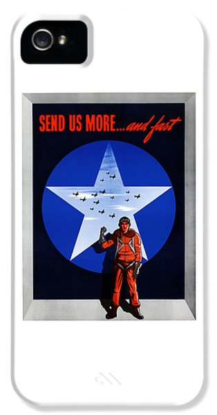 Air Force iPhone 5 Cases - Send Us More and Fast -- WW2  iPhone 5 Case by War Is Hell Store
