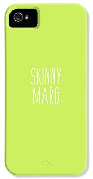 Skinny Marg IPhone 5 / 5s Case by Cortney Herron