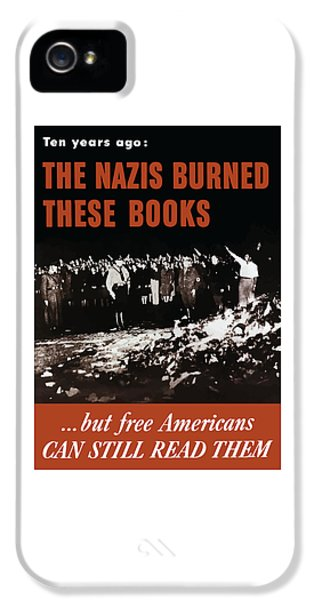 Speech iPhone 5 Cases - The Nazis Burned These Books iPhone 5 Case by War Is Hell Store