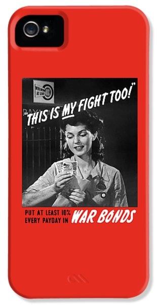 This Is My Fight Too - Ww2 IPhone 5 / 5s Case by War Is Hell Store