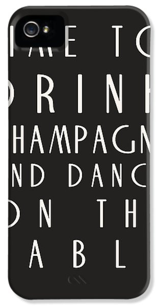 Time To Drink Champagne IPhone 5 / 5s Case by Georgia Fowler