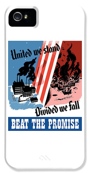 United We Stand Divided We Fall IPhone 5 / 5s Case by War Is Hell Store
