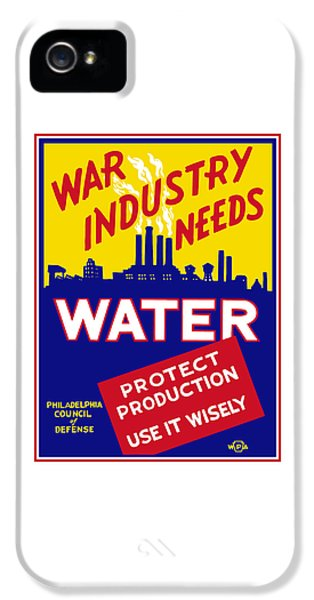 Conservation iPhone 5 Cases - War Industry Needs Water - WPA iPhone 5 Case by War Is Hell Store