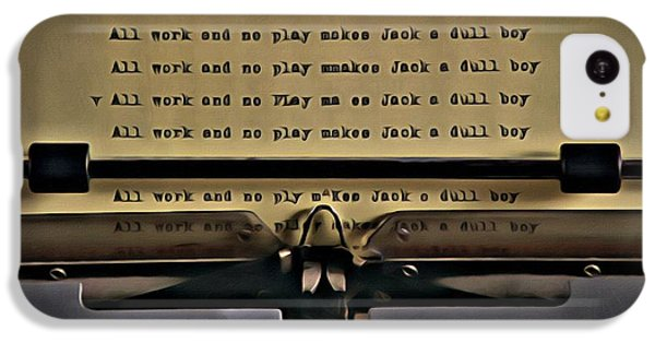 All Work And No Play Makes Jack A Dull Boy IPhone 5c Case by Florian Rodarte