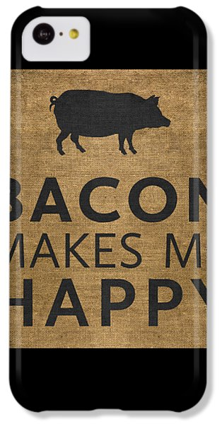 Bacon Makes Me Happy IPhone 5c Case by Nancy Ingersoll