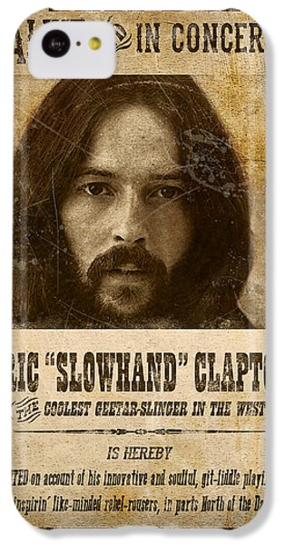 Clapton Wanted Poster IPhone 5c Case by Gary Bodnar