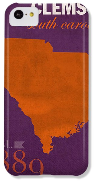 Clemson University Tigers College Town South Carolina State Map Poster Series No 030 IPhone 5c Case by Design Turnpike