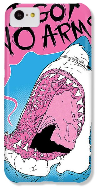 I Got No Arms IPhone 5c Case by Mike Lopez