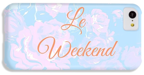 Le Weekend IPhone 5c Case by Chastity Hoff