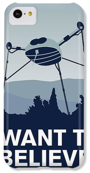 My I Want To Believe Minimal Poster-war-of-the-worlds IPhone 5c Case by Chungkong Art