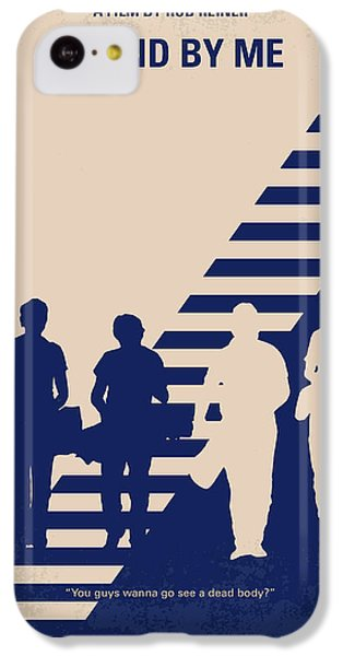 No429 My Stand By Me Minimal Movie Poster IPhone 5c Case by Chungkong Art