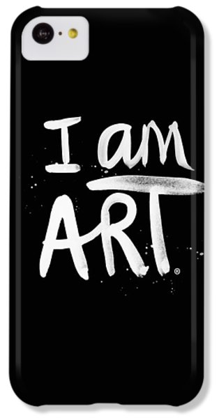 I Am Art- Painted IPhone 5c Case by Linda Woods