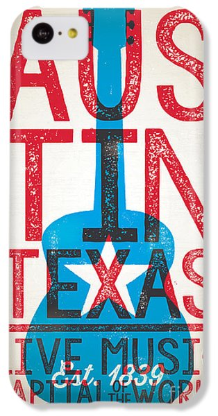 Austin Texas - Live Music IPhone 5c Case by Jim Zahniser