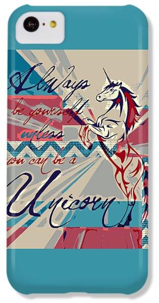 Be A Unicorn 1 IPhone 5c Case by Brandi Fitzgerald