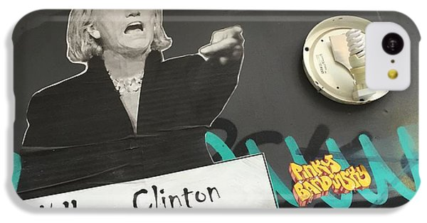 Clinton Message To Donald Trump IPhone 5c Case by Funkpix Photo Hunter