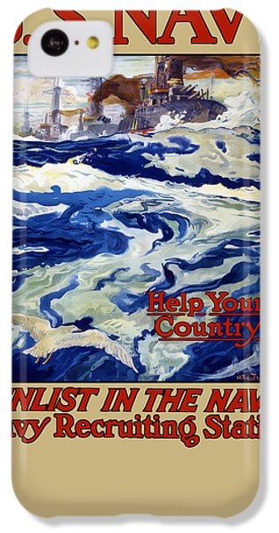 Enlist In The Navy - For Liberty's Sake IPhone 5c Case by War Is Hell Store