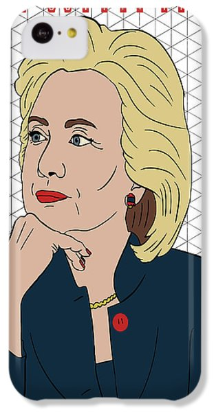 Hillary Clinton I'm With Her IPhone 5c Case by Nicole Wilson
