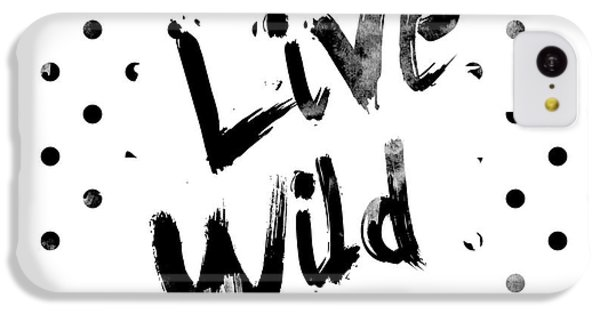Live Wild IPhone 5c Case by Pati Photography